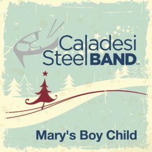 Marys Boy Child - Caladesi Steel Band CD Cover
